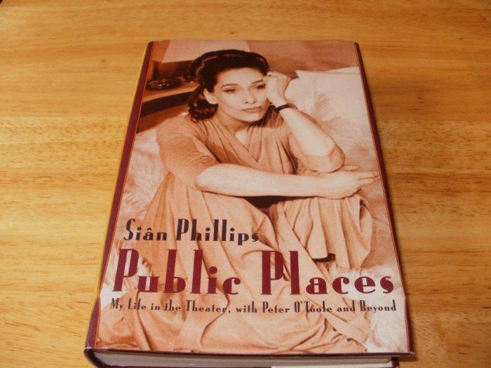 Public Places - Hardcover Sian Phillips (2003) - Excellent Condition