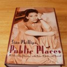 Public Places - Hardcover Sian Phillips (2003) - Excellent Condition