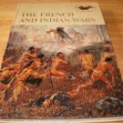 The French and Indian Wars - Hardcover, American Heritage Junior Library (1962)