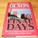 The Final Days - Hardcover, Barbara Olson (2001)
