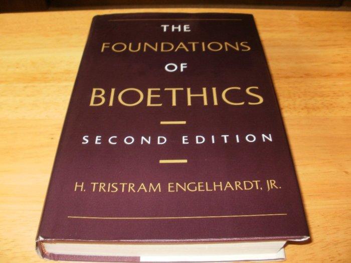 Foundations of Bioethics - Hardcover, H. Tristram Engelhardt Jr. (2000)
