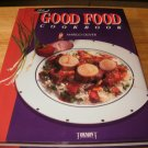 The Good Food Cook Book - Hardcover, Margo Oliver (1993)