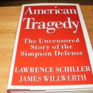 American Tragedy - Hardcover, James Willwerth, Lawrence Schiller (1996)
