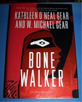 Bone Walker an Anasazi Novel by Bestselling authors Kathleen O'Neal Gear and W. Michael Gear NEW