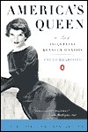 America's Queen The Life of Jacqueline Kennedy Onassis by Sarah Bradford