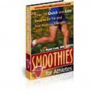 Smoothie Recipes for Athletes Printable eBook on CD