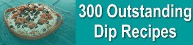 300+ DIP RECIPES eBook on CD Printable - Delicious