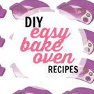Easy Bake Oven Recipe Cookbook 230 Recipes eBook on CD Pies/Bars/Pizza/CakeMixes