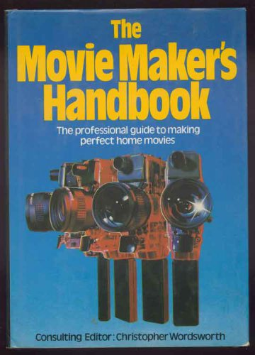 The Movie maker's handbook [Hardcover] BY CHRISTOPHER WORSWORTH 1979