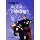 BU2570A  Chinese Pai Lum Tao-Way of White Dragon Book - Wilson