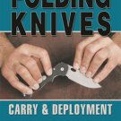 BE0041A  Complete Folding Knives Carry & Deployment - Blade Training Book Steve Tarani