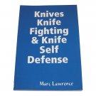 BO1997A Knife Fighting & Knife Self Defense - dueling, tricks, Apache, FMA Book Lawrence