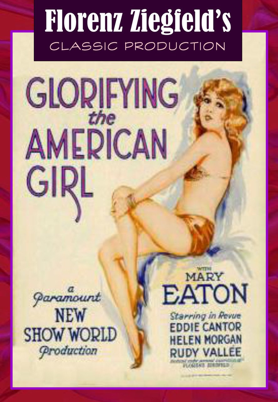 VD9052A  Ziegfeld Glorifying The American Girl DVD - 1929 B/W Color Musical Comedy