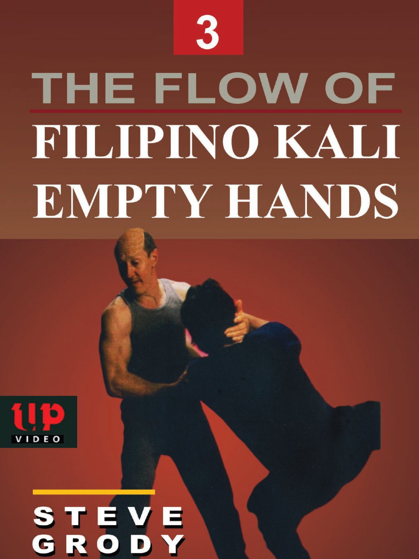 VD5296A  Flow of Filipino Kali Empty Hands #3 martial arts DVD Steve Grody escrima arnis