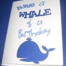 Have a Whale of a Birthday Handmade Greeting Card B2