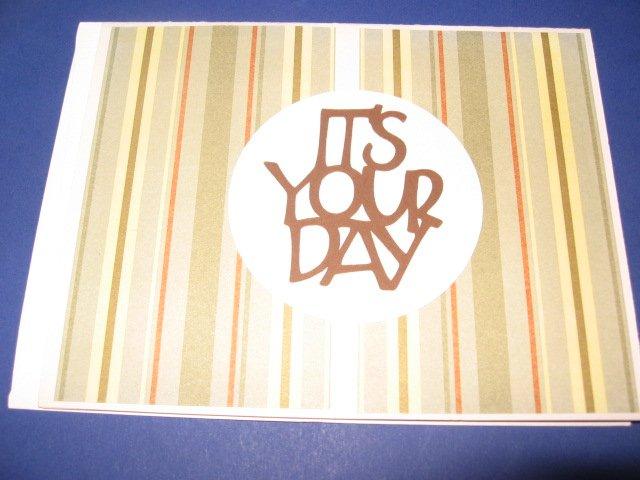 Birthday It's your Day Handmade Greeting Card B30