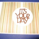 Birthday It's your Day Handmade Greeting Card B30