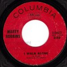 COLUMBIA 45 MARTY ROBBINS 44633 I Walk Alone/The Valley