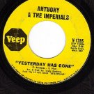 VEEP 1285 45 ANTHONY & THE IMPERIALS Yesterday Has Gone