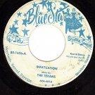 BLUE STAR 1626 45 THE TEXANS Infatuation ~ Ooh-La-La