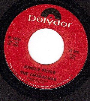 POLYDOR 15030 45 CHAKACHAS Jungle Fever ~ Cha Ka Cha
