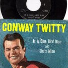 MGM K12911 45+ PS CONWAY TWITTY Is A Blue Bird Blue/She