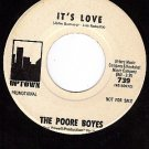 PROMO 45 UPTOWN 739 THE POORE BOYES ~ It's Love ~ Give