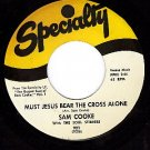NM SPECIALITY 921 SAM COOKE ~ Must Jesus Bear The Cross