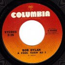 NM COLUMBIA 4-45982 BOB DYLAN Fool Such AS I/Lily West