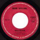 NM COLUMBIA 4-45199 45 BOB DYLAN WigWam ~ Copper Kettle