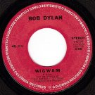 COLUMBIA 4-45199 BOB DYLAN WigWam/Copper Kettle (Pale)