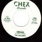 CHEX 1002 DOOWOP 45 THE VOLUME'S ~ Dreams ~ I Love You