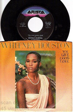 ARISTA 9274 45 + PS WHITNEY HOUSTON You Give Good Love