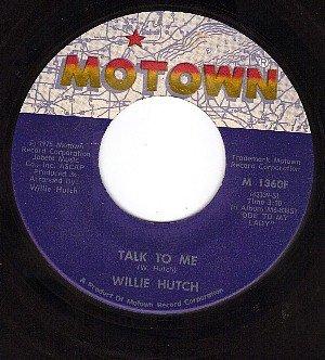 MOTOWN 1360 45 WILLIE HUTCH Talk To Me ~ Love Power