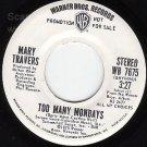NM WB PROMO 7675 45 rpm ~ MARY TRAVERS Too Many Mondays