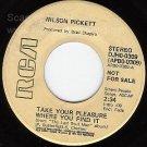 NM RCA PROMO 45 WILSON PICKETT Take Your Pleasure Where