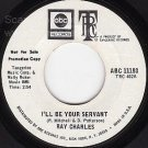 NM ABC 11193 PROMO 45 RAY CHARLES I'll Be Your Servant