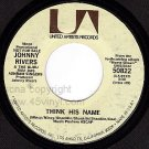 NM PROMO 50822 JOHNNY RIVERS Think His Name ~ Permanent