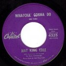 CAPITOL 4325 NAT KING COLE Watcha Gonna Do ~ Time River
