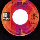 NM 45 KAPP 2146 CHER He'll Never Know ~ Gypsys Tramps