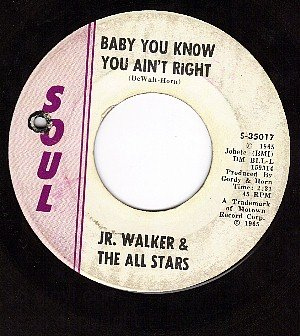 SOUL 35017 JR WALKER & THE ALL STARS Baby You Know You