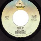NM 45 ARISTA 0399 RAYDIO Rock On ~ You Cant Change That