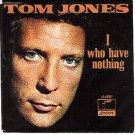 PS 45 LONDON 40051 TOM JONES -  I Who Have Nothing
