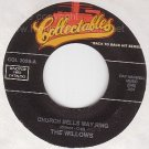 NM 45 THE WILLOWS/JACKS Church Bells May Ring/Write Me