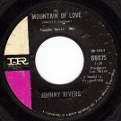 IR 66075 JOHNNY RIVERS Mountain Of Love ~ Moody River