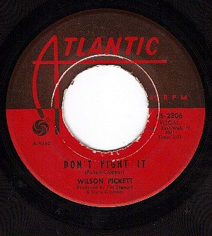 ATLANTIC 2306 WILSON PICKETT Dont Fight It/Its All Over