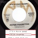 AM 1832 PETER FRAMPTON Its A Plain Shame/Baby Love Your