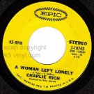 NM Charlie Rich Epic 45 5-10745 A Woman Left Lonely