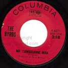 COLUMBIA 45 43271 THE BYRDS Mr Tambourine Man/I Knew