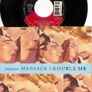 NM ELECTRA 69298 TEN THOUSAND MANIACS Trouble Me/Lions